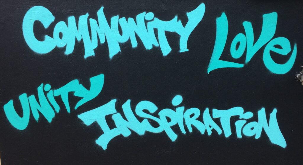 Community, Love, Unity, Inspiration