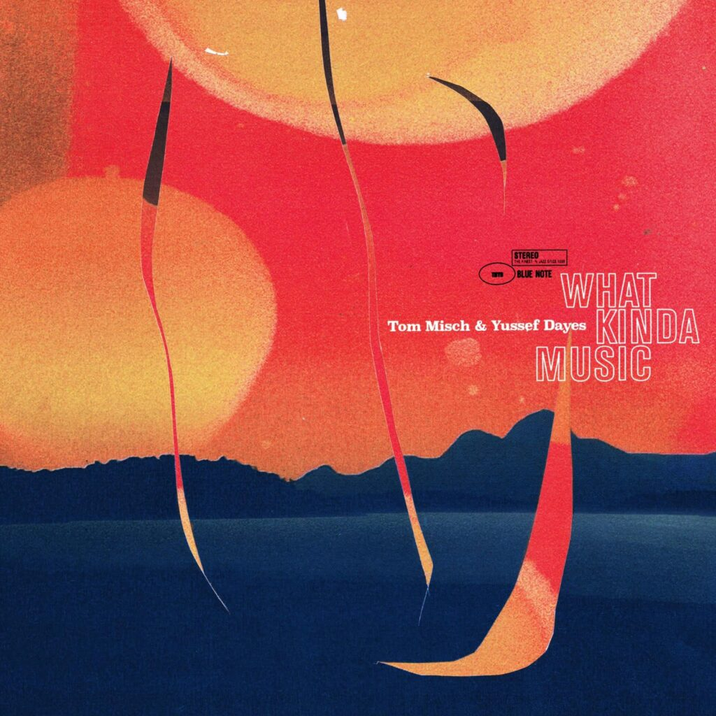 Yussef Dayes x Tom Misch - What Kinda Music